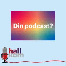 Skal Hallkom klippe din podcast?